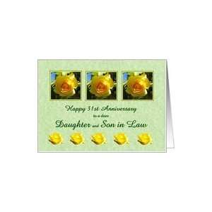 31st Anniversary Daughter and Son in Law   Yellow Rose Flowers Card