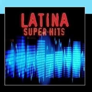 Latina Super Hits Latin Popstars United Music