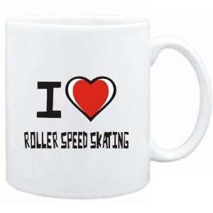 Mug White I love Roller Speed Skating  Sports  Sports