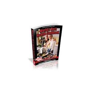 Worlds Best Health Cookbook: Nationwide Home Business