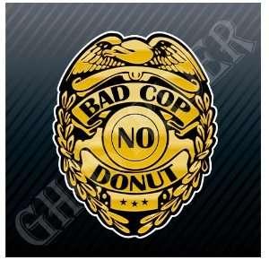Badge Bad Cop No Donut Funny Car Trucks Sticker Decal