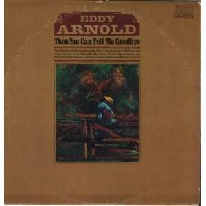 Then You Can Tell Me Goodbye Eddy Arnold Music
