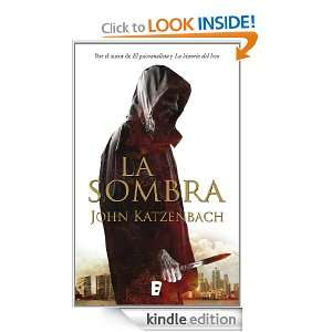 La Sombra (B DE BOOKS) (Zeta) (Spanish Edition) John Katzenbach