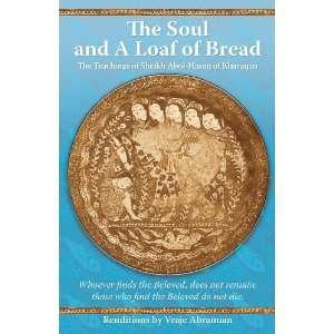The Soul and a Loaf of Bread: The Teachings of Sheikh Abol