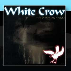 The Storm Has Passed White Crow Music