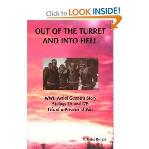 Out of the Turret and Into Hell: WWII Aerial Gunners Story   Stalags