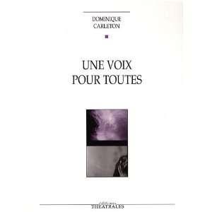 Une voix pour toutes (French Edition) Carleton Dominique