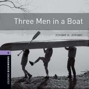 Three Men in a Boat: 1400 Headwords (Oxford Bookworms ELT
