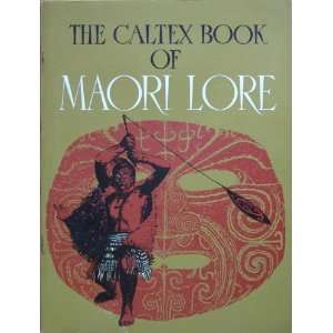 The Caltex Book of Maori Lore: Various: Books