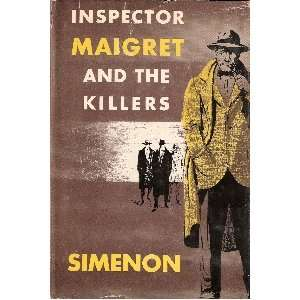 Killers (translated from the French   Maigret, Lognon et les Gangsters