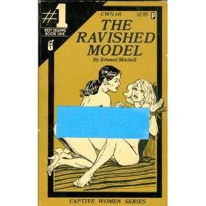 The Ravished Model (Captive Women Series CWS 141) Edward