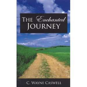 The Enchanted Journey (9781933148809) Wayne Casswell