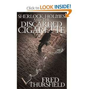 Sherlock Holmes and The Discarded Cigarette [Paperback