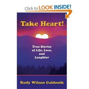 Take Heart True Stories of Life, Love, and Laughter
