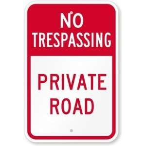 No Trespassing   Private Road Aluminum Sign, 18 x 12