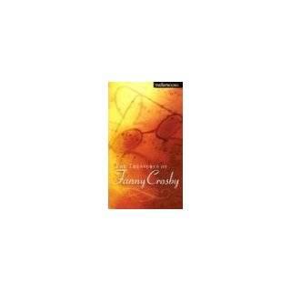 The Treasures of Fanny Crosby by Fanny Crosby (Apr 1, 2003)