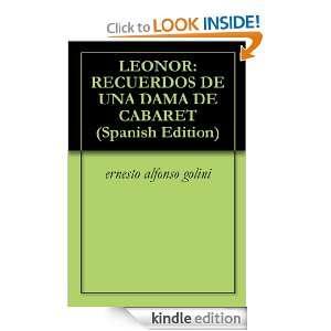 LEONOR: RECUERDOS DE UNA DAMA DE CABARET (Spanish Edition): ernesto