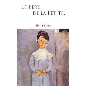 Le Père de la Petite (9782869598201) Marie Sizun Books