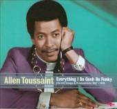 Toussaint, Allen   Everything I Do Gonh Be Funky: The Hit Songs