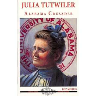 Julia Tutwiler (Alabama Roots Biography Series