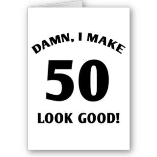 50 Yr Old Gag Gift Greeting Cards by birthdaygifts