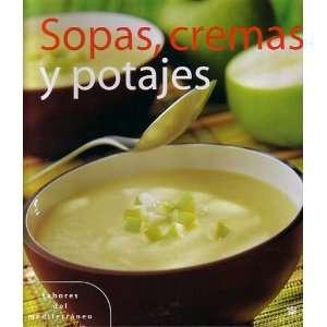 Sopas, cremas y potajes/Soups, Creams, And Hotpots