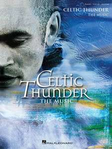 Celtic Thunder   The Music Piano Guitar Sheet Song Book